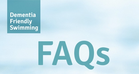 FAQs image. Check out our FAQs on the Dementia Friendly Swimming Project