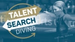Talent Search main image - talent search logo with young girl ready to dive in the backgrounf